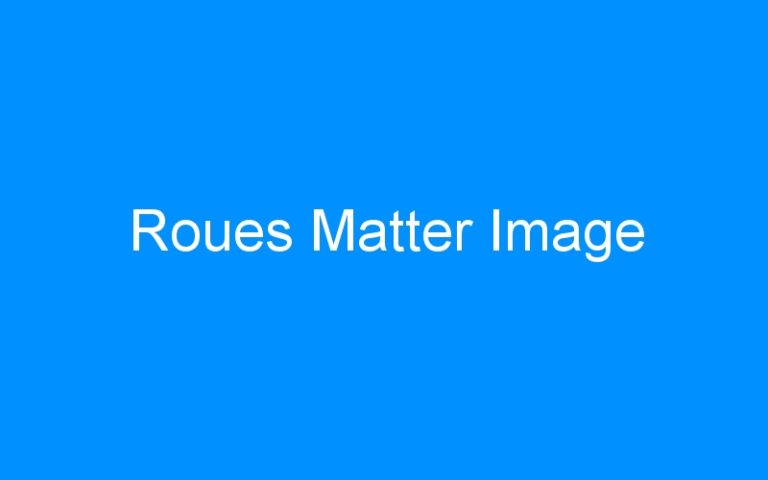 Roues Matter Image