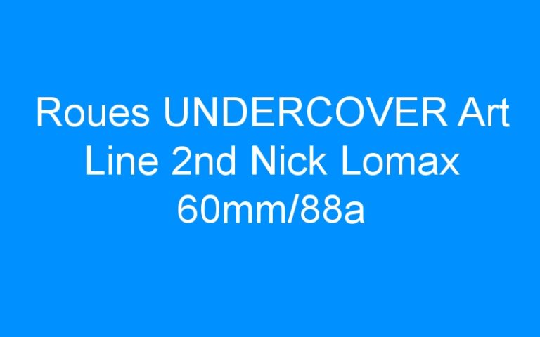 Roues UNDERCOVER Art Line 2nd Nick Lomax 60mm/88a