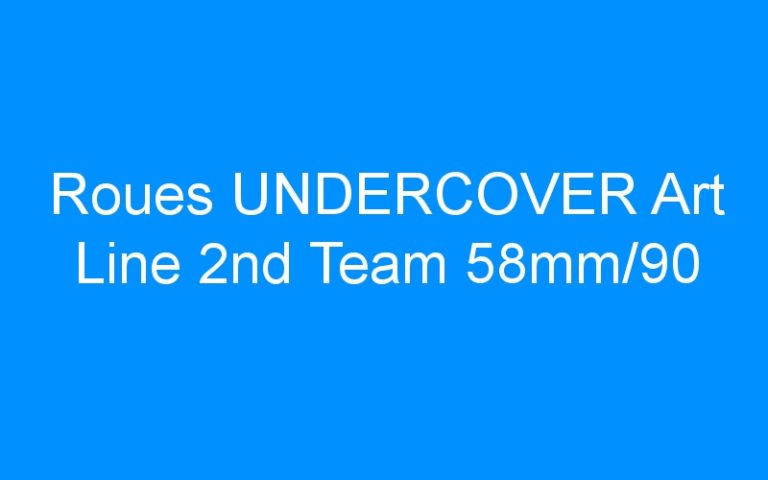 Roues UNDERCOVER Art Line 2nd Team 58mm/90