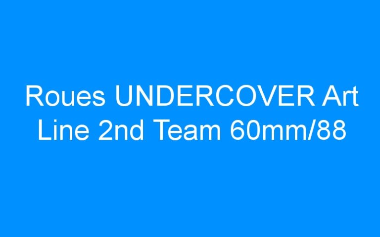 Roues UNDERCOVER Art Line 2nd Team 60mm/88