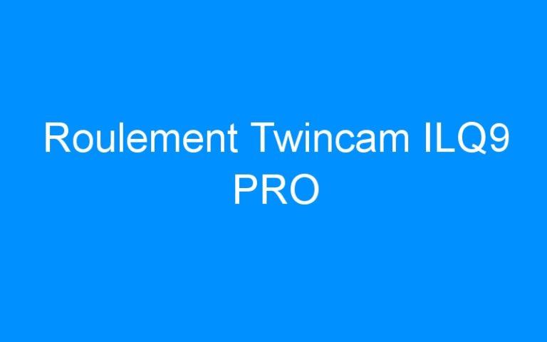 Roulement Twincam ILQ9 PRO