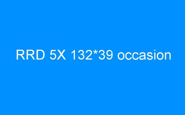 RRD 5X 132*39 occasion