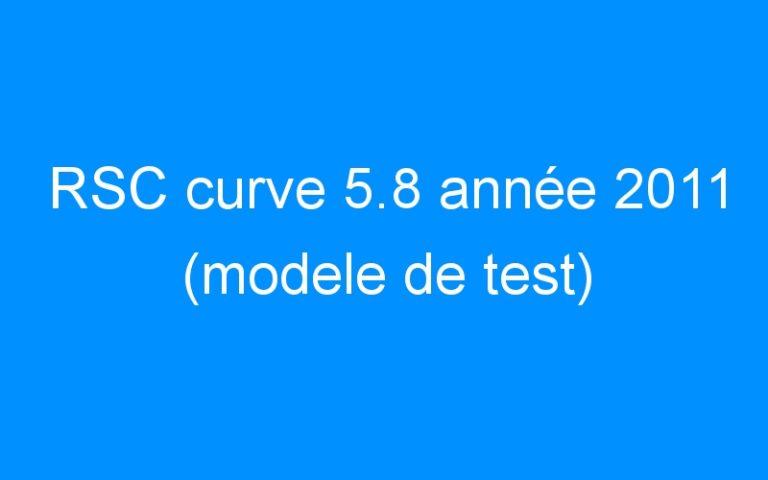 RSC curve 5.8 année 2011 (modele de test)