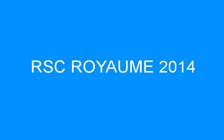 RSC ROYAUME 2014