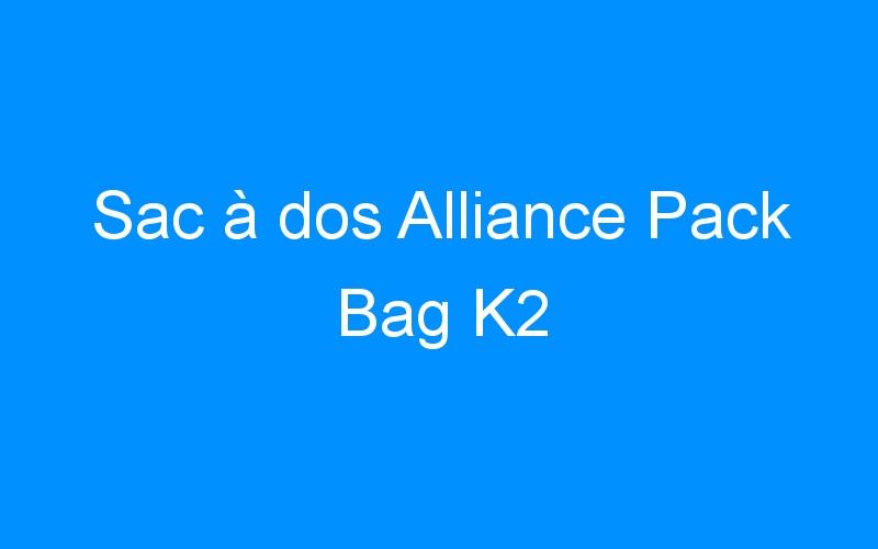 Sac à dos Alliance Pack Bag K2