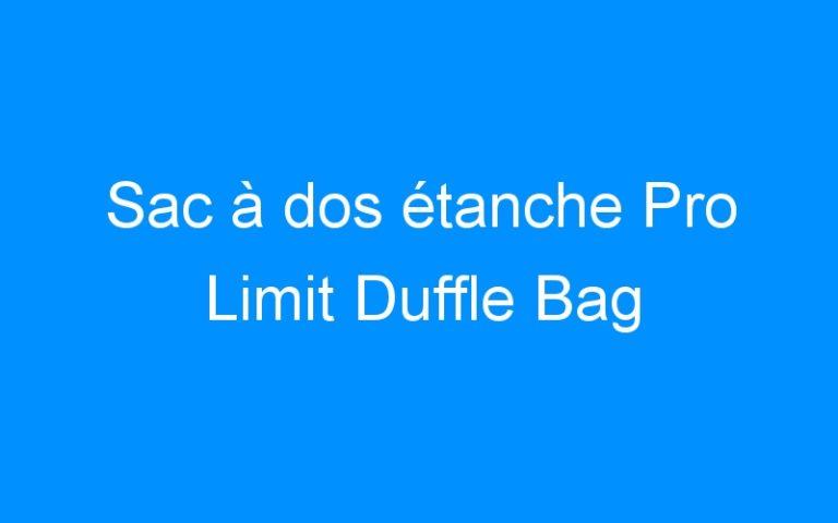 Sac à dos étanche Pro Limit Duffle Bag
