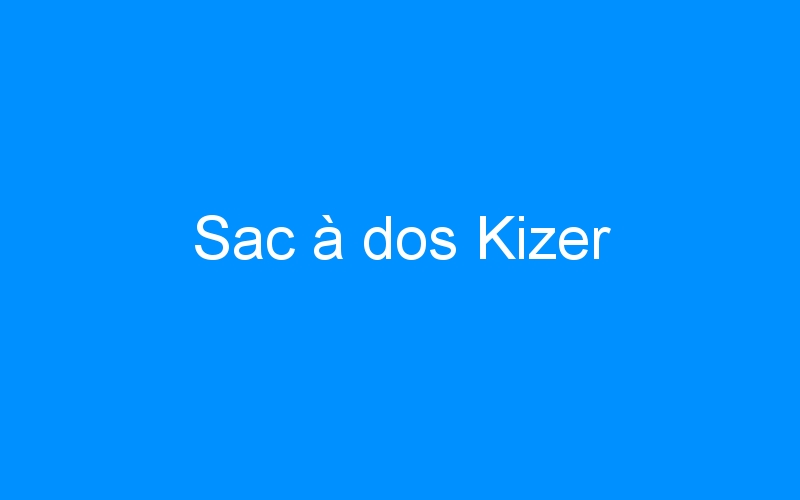 Sac à dos Kizer