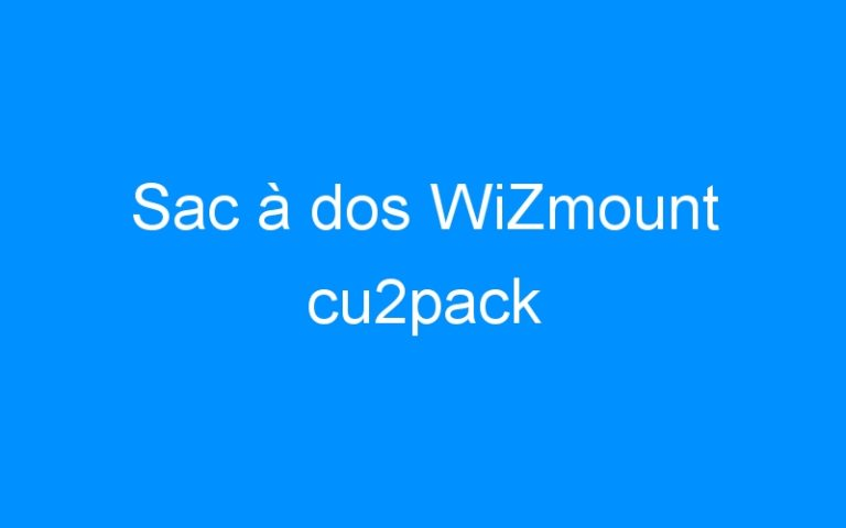 Sac à dos WiZmount cu2pack