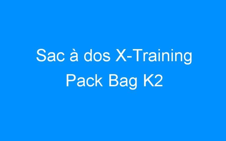 Sac à dos X-Training Pack Bag K2