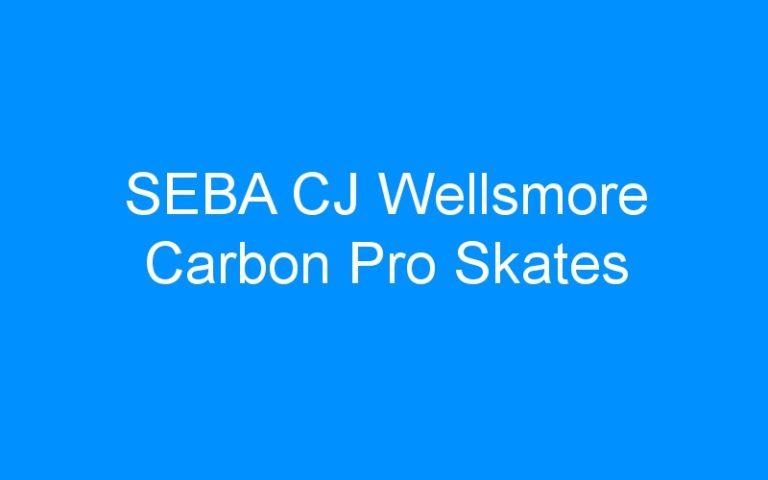 SEBA CJ Wellsmore Carbon Pro Skates