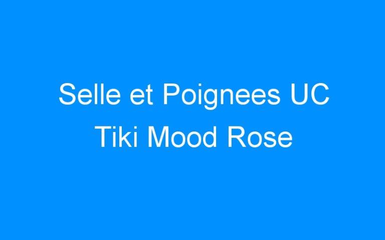 Selle et Poignees UC Tiki Mood Rose