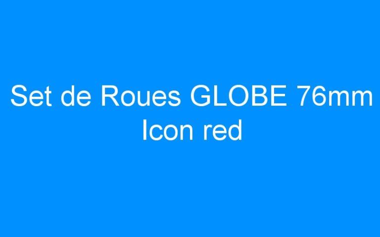 Set de Roues GLOBE 76mm Icon red