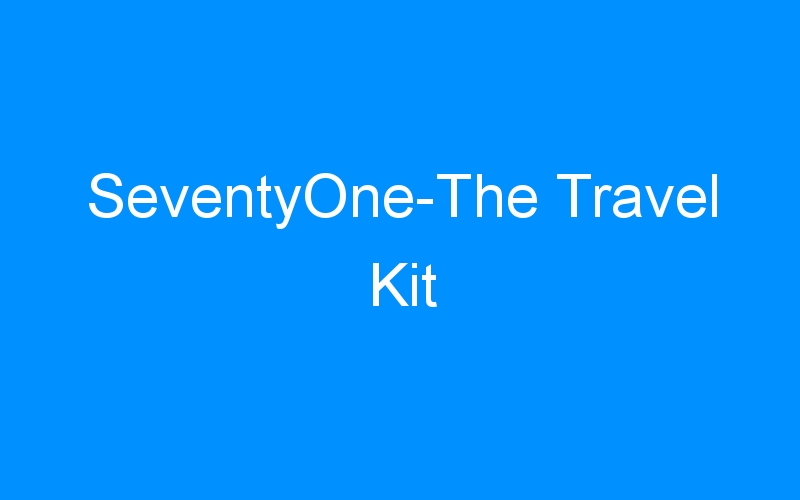 SeventyOne-The Travel Kit