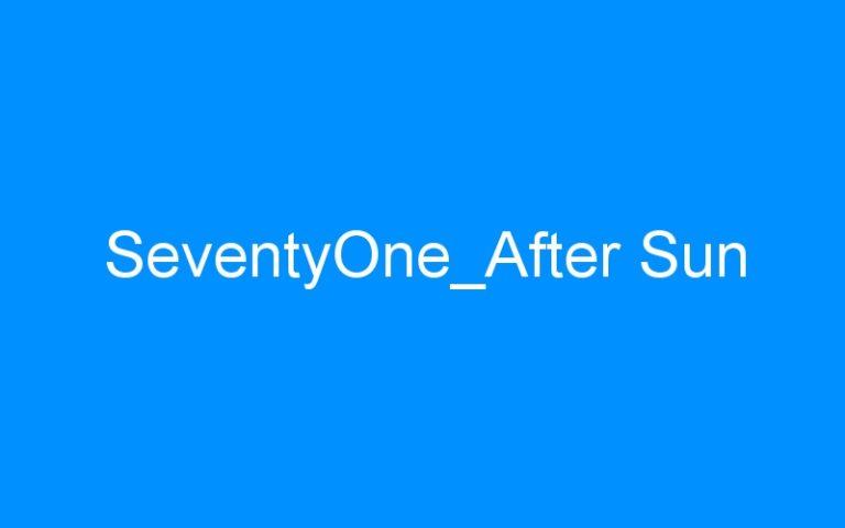 SeventyOne_After Sun
