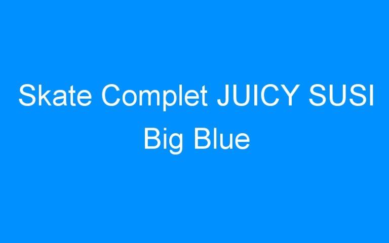 Skate Complet JUICY SUSI Big Blue