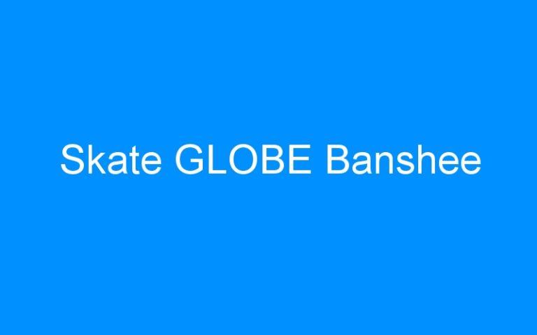 Skate GLOBE Banshee