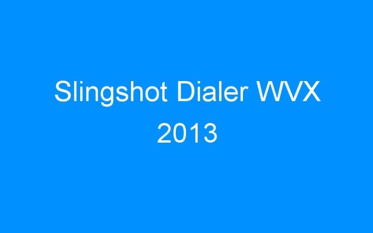 Slingshot Dialer WVX 2013