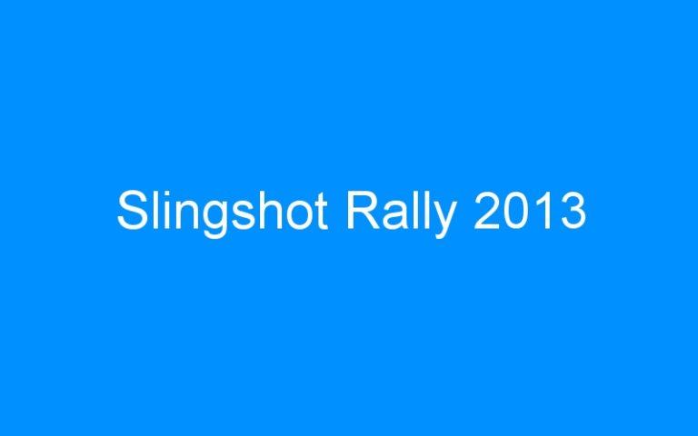 Slingshot Rally 2013