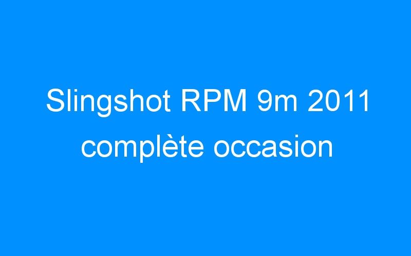 Slingshot RPM 9m 2011 complète occasion