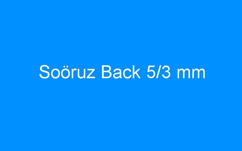 Soöruz Back 5/3 mm