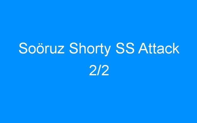 Soöruz Shorty SS Attack 2/2