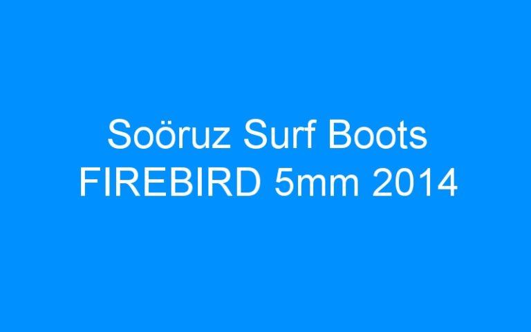 Soöruz Surf Boots FIREBIRD 5mm 2014