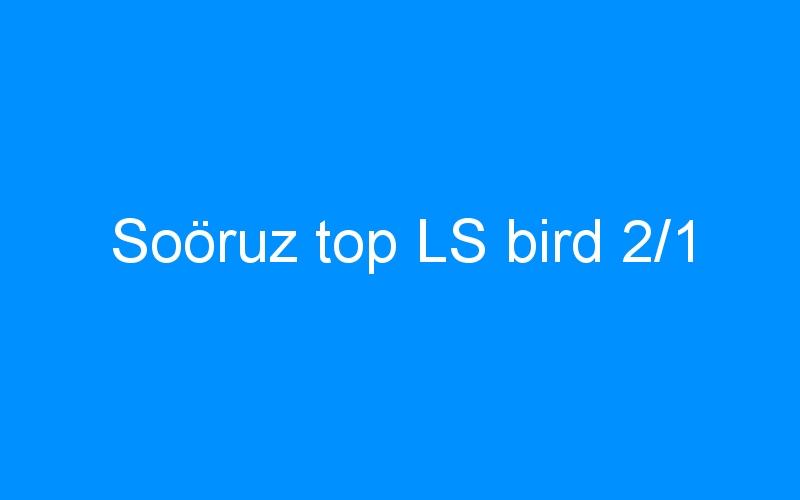 Soöruz top LS bird 2/1