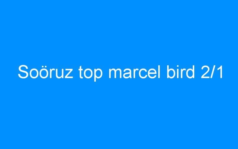 Soöruz top marcel bird 2/1