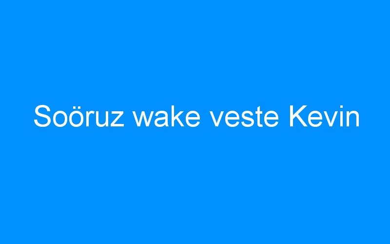 Soöruz wake veste Kevin