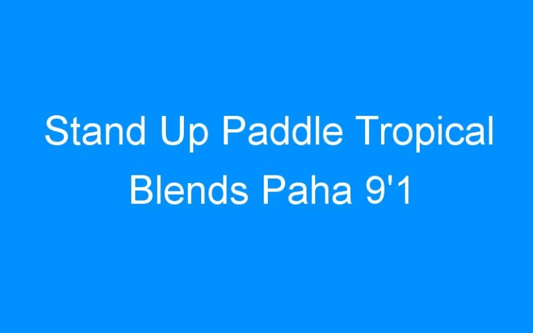 Stand Up Paddle Tropical Blends Paha 9'1