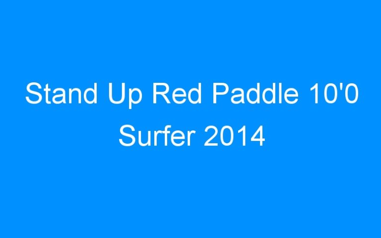 Stand Up Red Paddle 10'0 Surfer 2014
