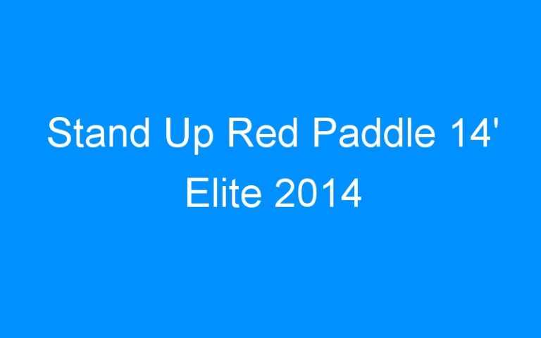 Stand Up Red Paddle 14′ Elite 2014