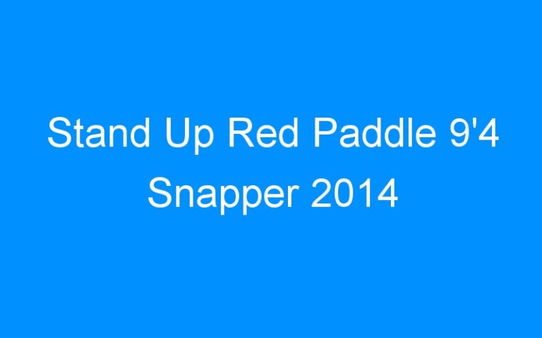 Stand Up Red Paddle 9'4 Snapper 2014