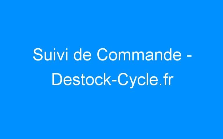 Suivi de Commande – Destock-Cycle.fr