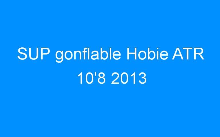 SUP gonflable Hobie ATR 10'8 2013
