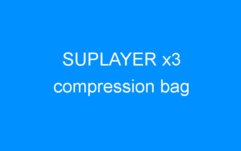 SUPLAYER x3 compression bag