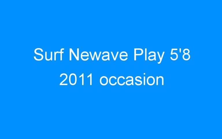 Surf Newave Play 5'8 2011 occasion