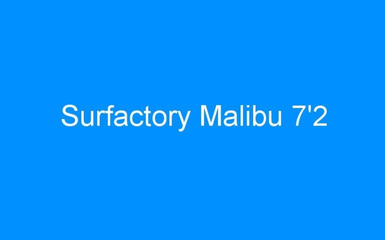 Surfactory Malibu 7'2