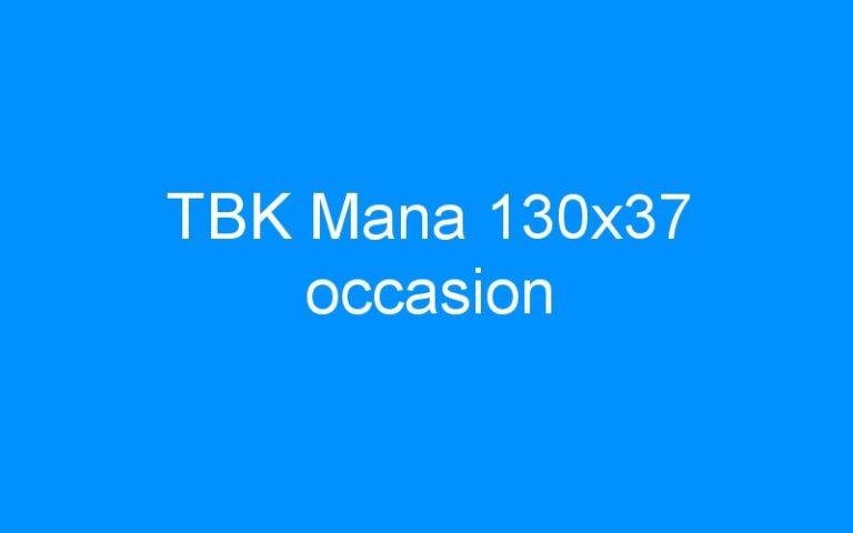 TBK Mana 130×37 occasion