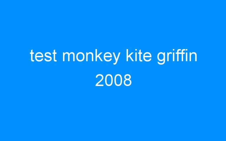 test monkey kite griffin 2008