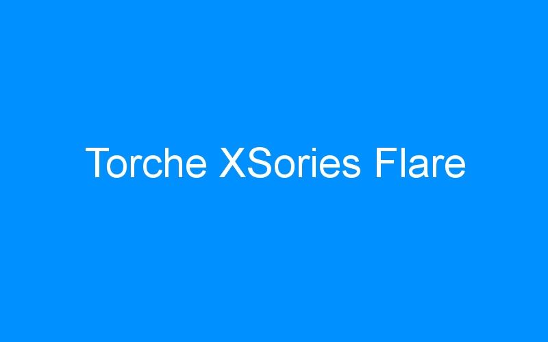Torche XSories Flare