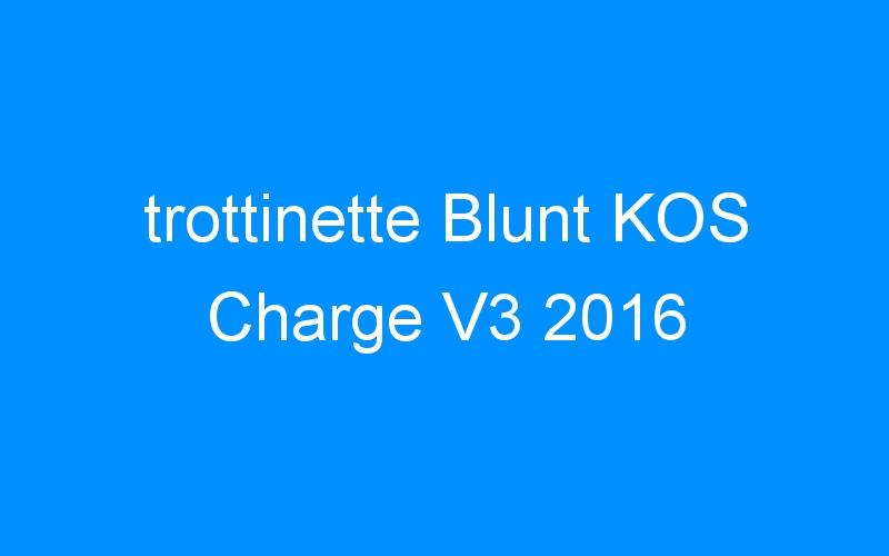 trottinette Blunt KOS Charge V3 2016