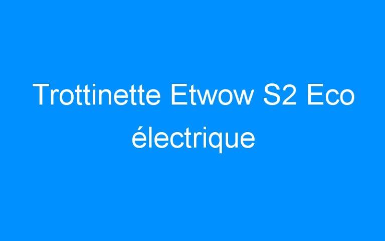 Trottinette Etwow S2 Eco électrique