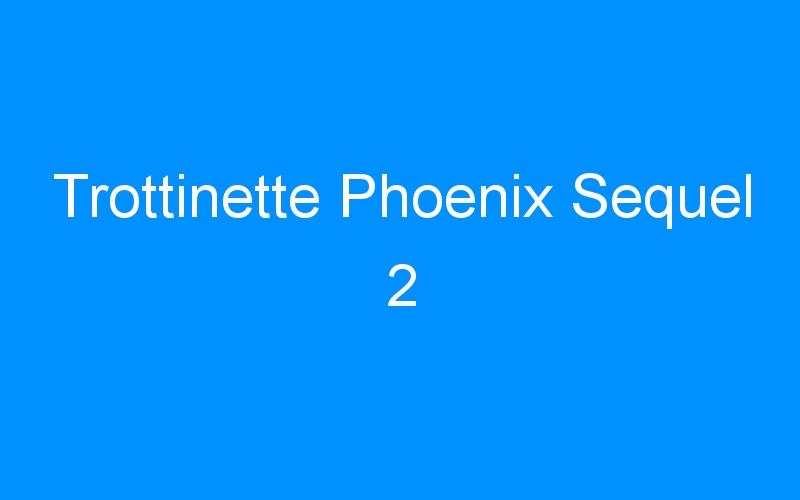 Trottinette Phoenix Sequel 2