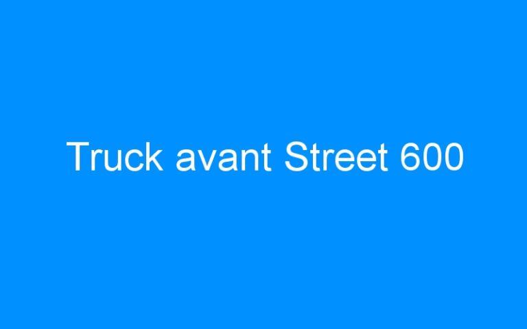 Truck avant Street 600