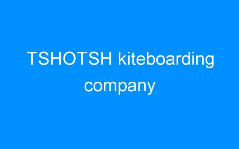 TSHOTSH kiteboarding company