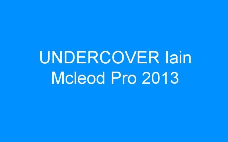 UNDERCOVER Iain Mcleod Pro 2013