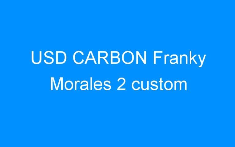 USD CARBON Franky Morales 2 custom