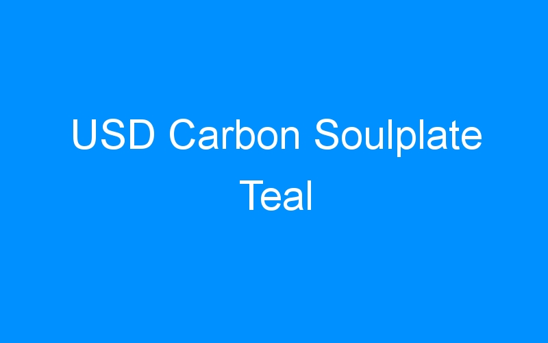 USD Carbon Soulplate Teal