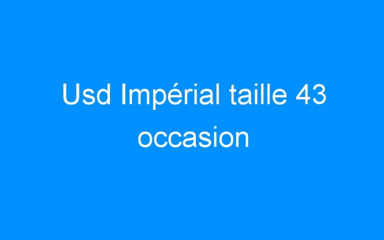 Usd Impérial taille 43 occasion